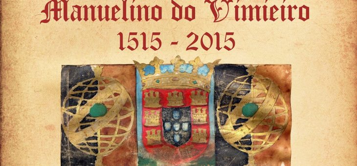 """Exposição """"500 Anos do Foral Manuelino do Vimieiro"""""""