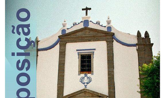"""Exposição """"Edificações Religiosas no Concelho de Arraiolos"""""""